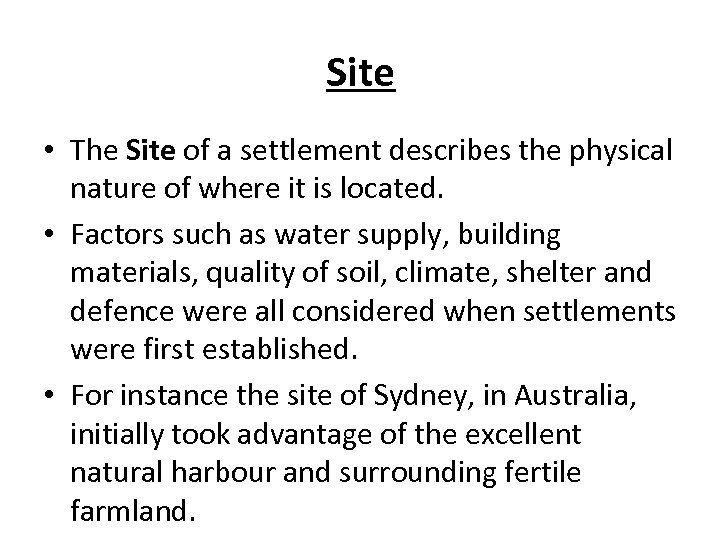 Site • The Site of a settlement describes the physical nature of where it