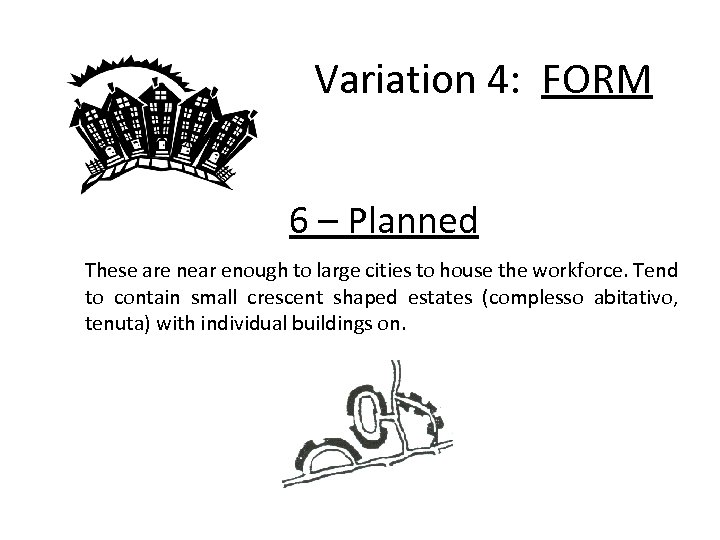 Variation 4: FORM 6 – Planned These are near enough to large cities to