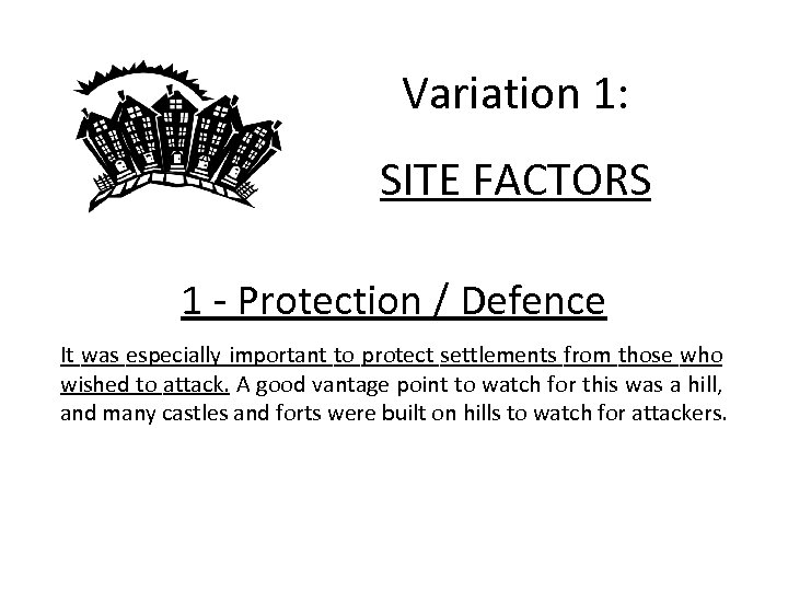 Variation 1: SITE FACTORS 1 - Protection / Defence It was especially important to