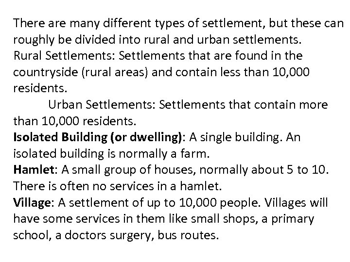 There are many different types of settlement, but these can roughly be divided into