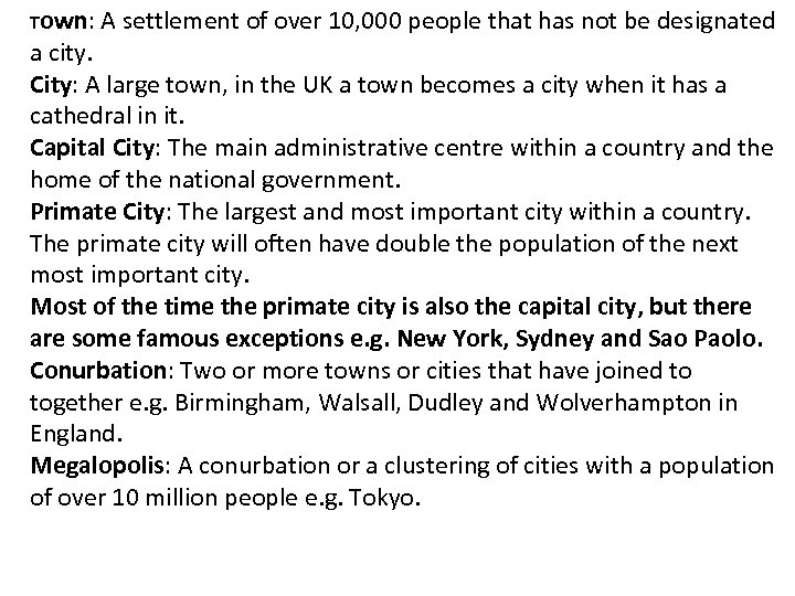 Town: A settlement of over 10, 000 people that has not be designated a