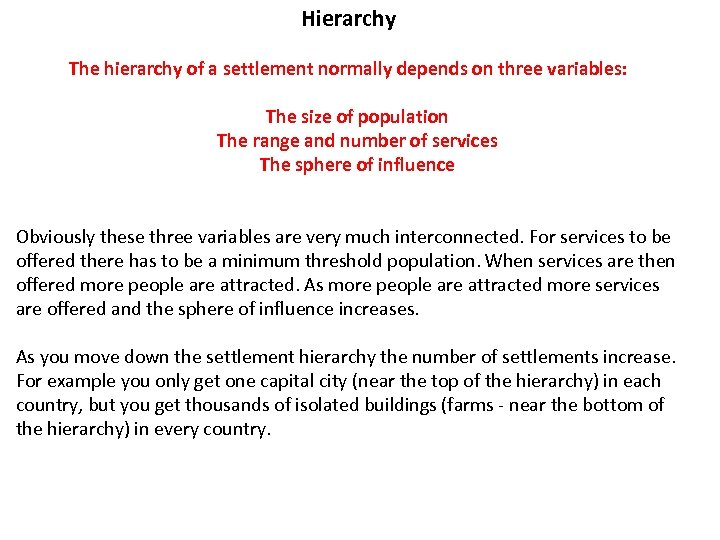 Hierarchy The hierarchy of a settlement normally depends on three variables: The size of