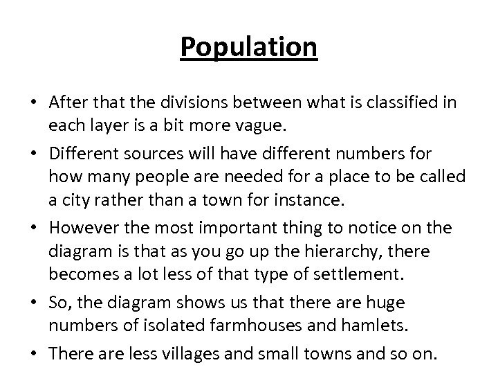 Population • After that the divisions between what is classified in each layer is