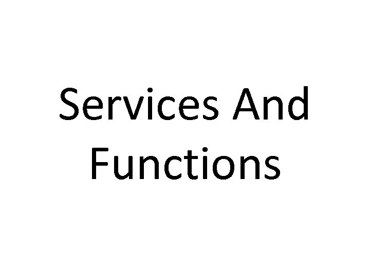Services And Functions