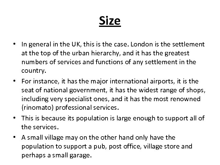 Size • In general in the UK, this is the case. London is the