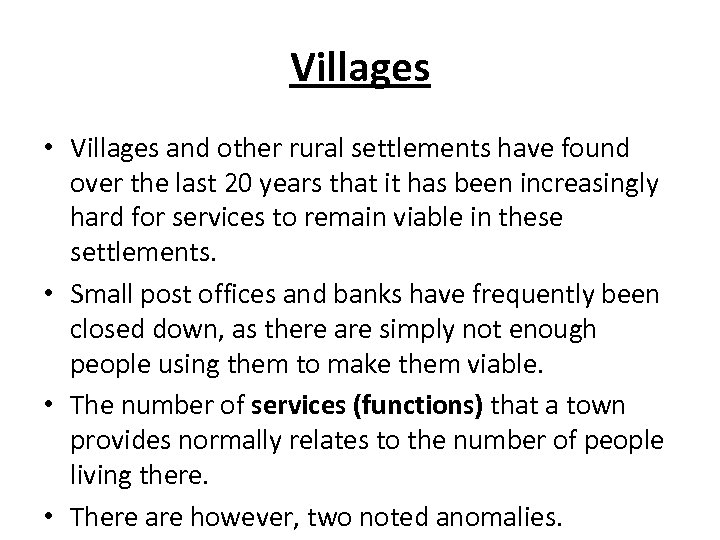 Villages • Villages and other rural settlements have found over the last 20 years