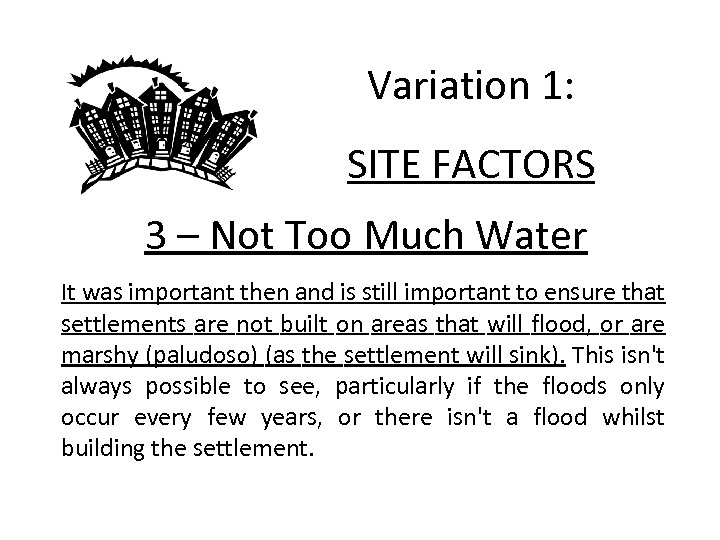 Variation 1: SITE FACTORS 3 – Not Too Much Water It was important then