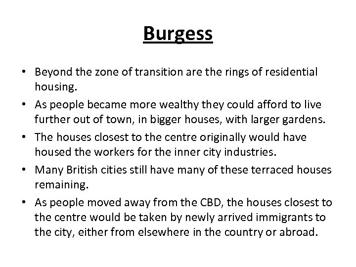 Burgess • Beyond the zone of transition are the rings of residential housing. •