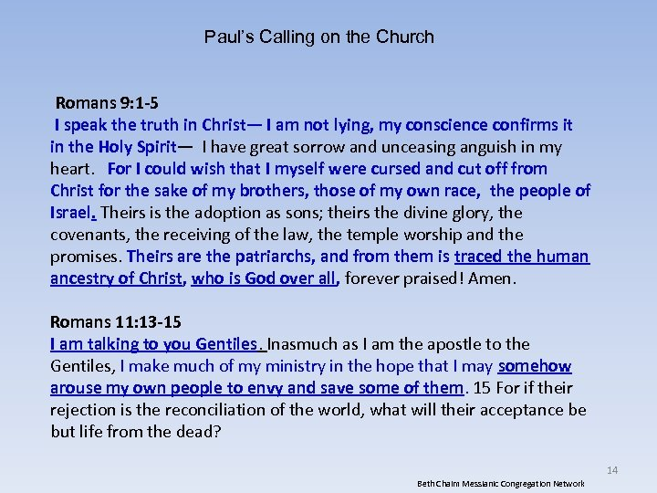 Paul's Calling on the Church Romans 9: 1 -5 I speak the truth in