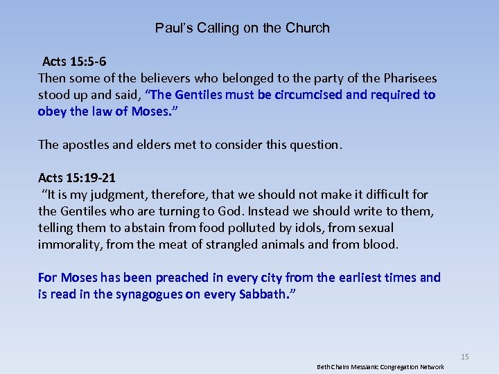 Paul's Calling on the Church Acts 15: 5 -6 Then some of the believers