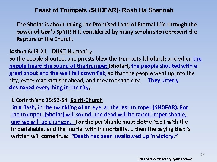 Feast of Trumpets (SHOFAR)- Rosh Ha Shannah The Shofar is about taking the Promised
