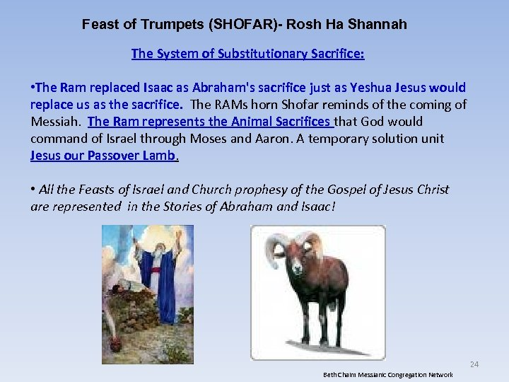 Feast of Trumpets (SHOFAR)- Rosh Ha Shannah The System of Substitutionary Sacrifice: • The