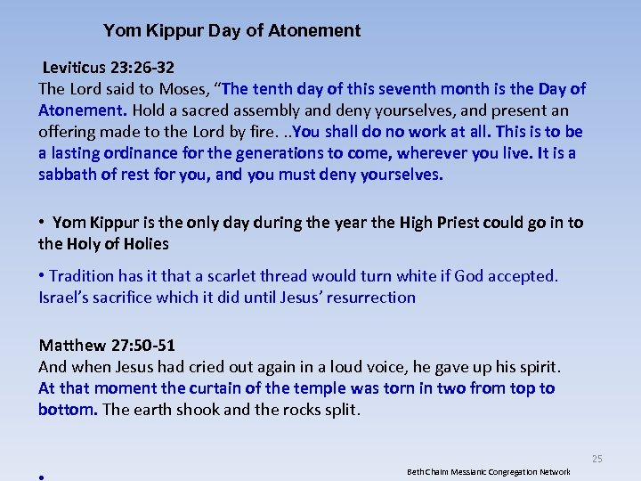 Yom Kippur Day of Atonement Leviticus 23: 26 -32 The Lord said to Moses,