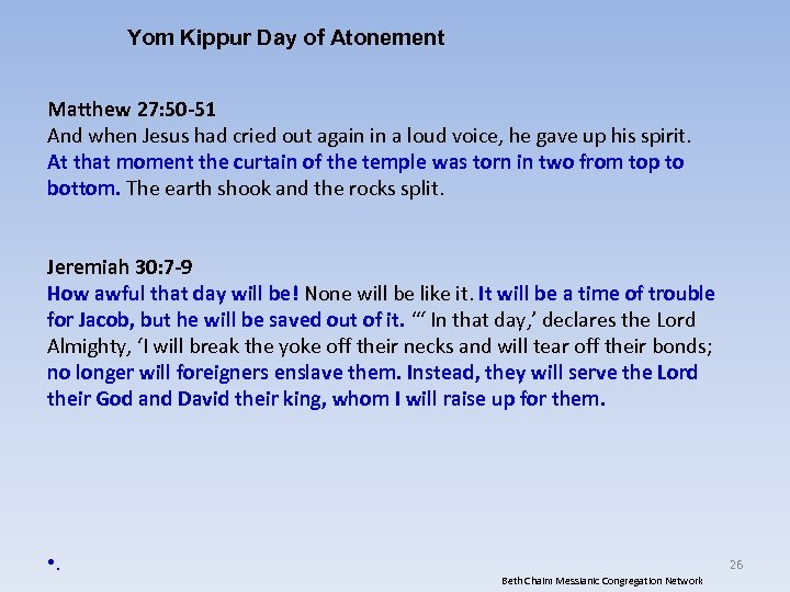 Yom Kippur Day of Atonement Matthew 27: 50 -51 And when Jesus had cried