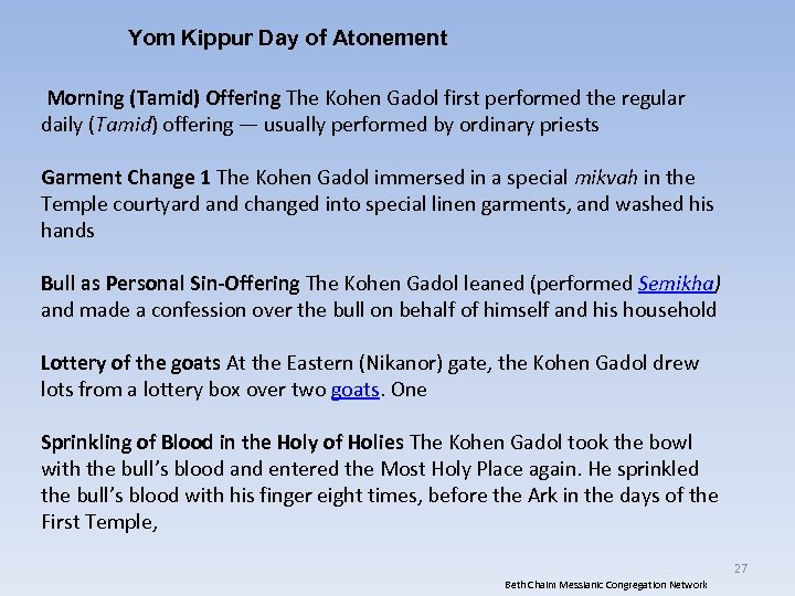Yom Kippur Day of Atonement Morning (Tamid) Offering The Kohen Gadol first performed the