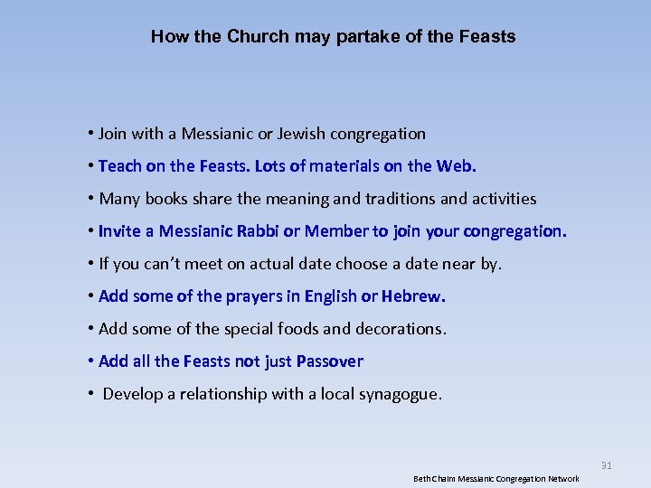 How the Church may partake of the Feasts • Join with a Messianic or