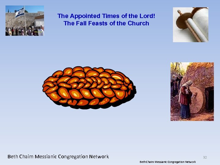 The Appointed Times of the Lord! The Fall Feasts of the Church Beth Chaim