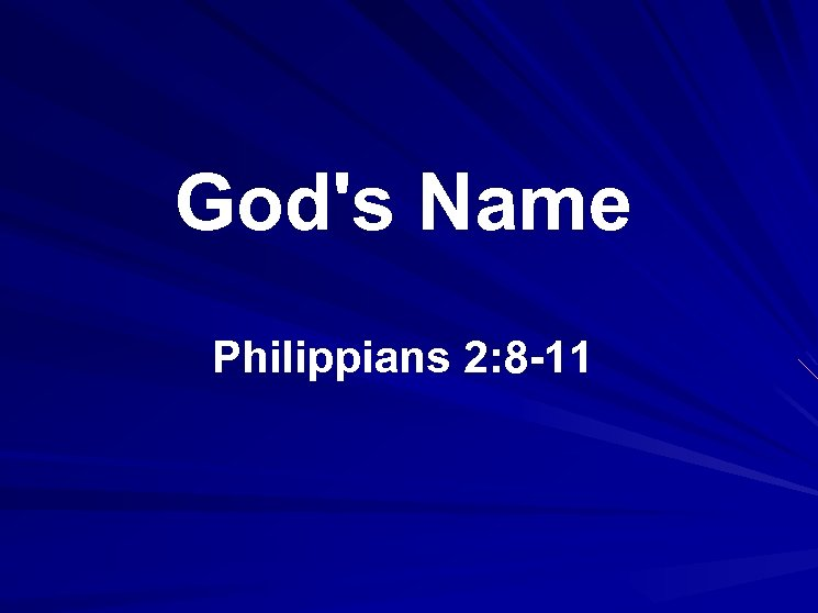 God's Name Philippians 2: 8 -11 1