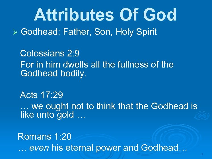 Attributes Of God Ø Godhead: Father, Son, Holy Spirit Colossians 2: 9 For in