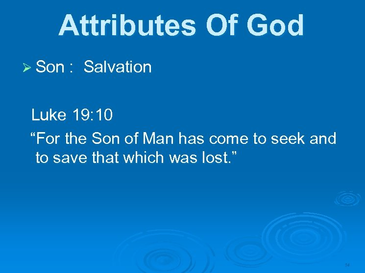 """Attributes Of God Ø Son : Salvation Luke 19: 10 """"For the Son of"""