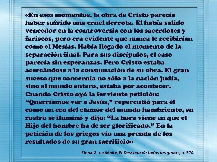 «En esos momentos, la obra de Cristo parecía haber sufrido una cruel derrota.