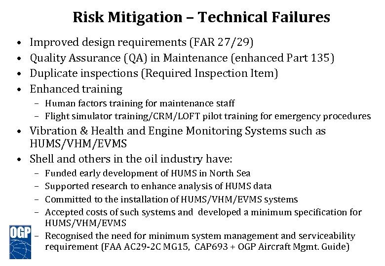 Risk Mitigation – Technical Failures • • Improved design requirements (FAR 27/29) Quality Assurance