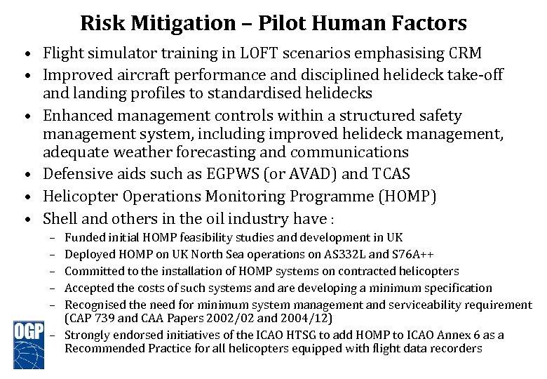 Risk Mitigation – Pilot Human Factors • Flight simulator training in LOFT scenarios emphasising