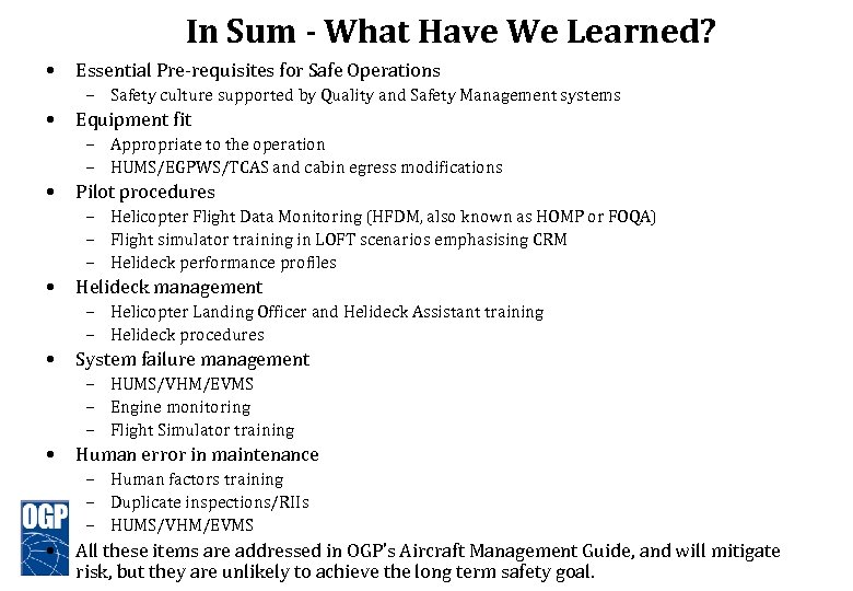 In Sum - What Have We Learned? • Essential Pre-requisites for Safe Operations –
