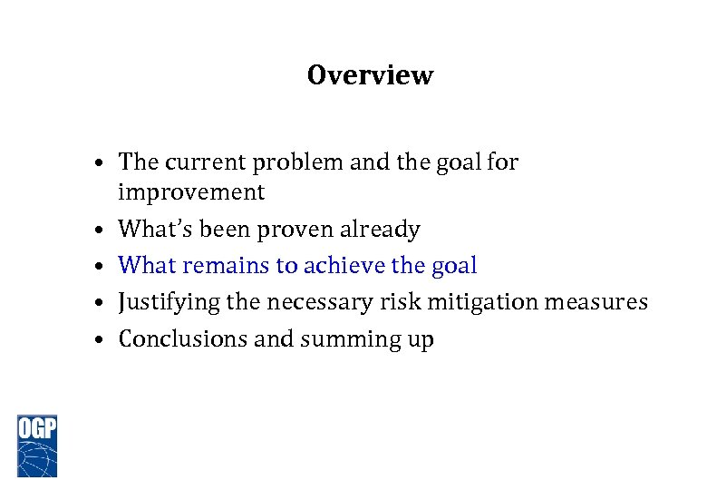 Overview • The current problem and the goal for improvement • What's been proven