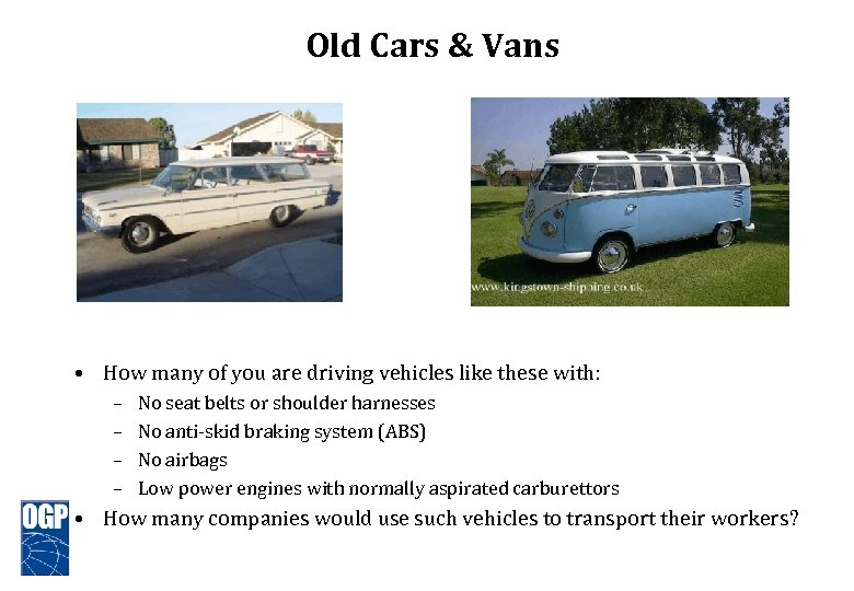 Old Cars & Vans • How many of you are driving vehicles like these
