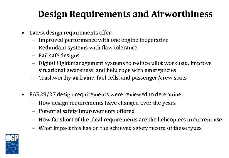 Design Requirements and Airworthiness • Latest design requirements offer: – Improved performance with one