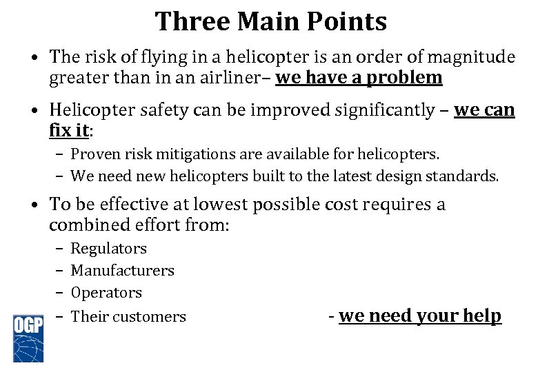 Three Main Points • The risk of flying in a helicopter is an order