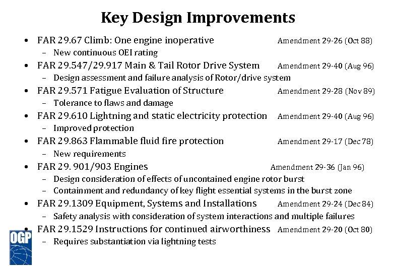 Key Design Improvements • FAR 29. 67 Climb: One engine inoperative Amendment 29 -26