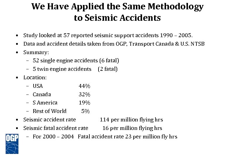 We Have Applied the Same Methodology to Seismic Accidents • Study looked at 57