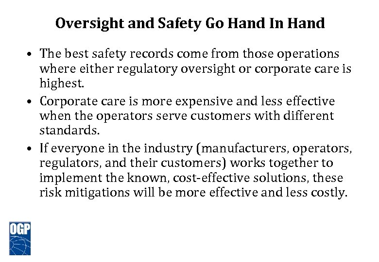 Oversight and Safety Go Hand In Hand • The best safety records come from