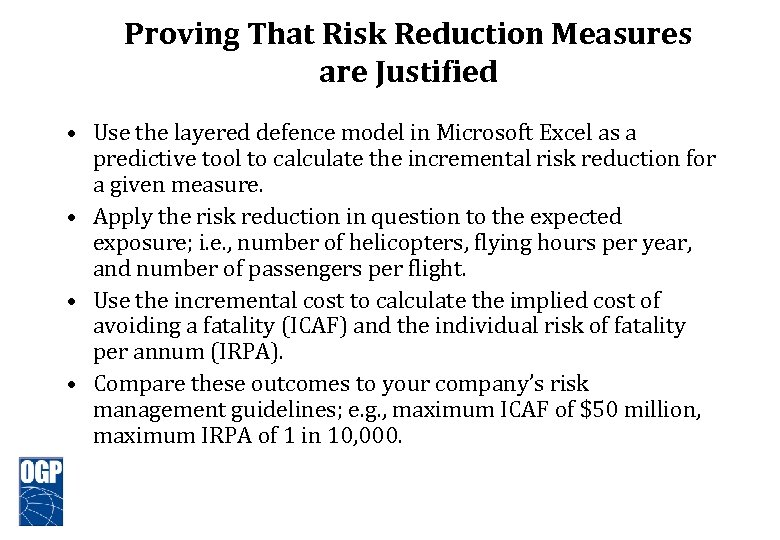 Proving That Risk Reduction Measures are Justified • Use the layered defence model in