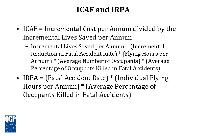 ICAF and IRPA • ICAF = Incremental Cost per Annum divided by the Incremental