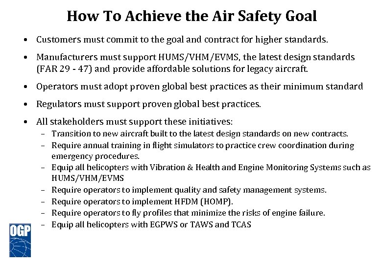 How To Achieve the Air Safety Goal • Customers must commit to the goal