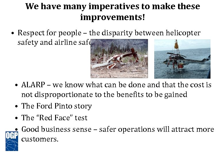 We have many imperatives to make these improvements! • Respect for people – the