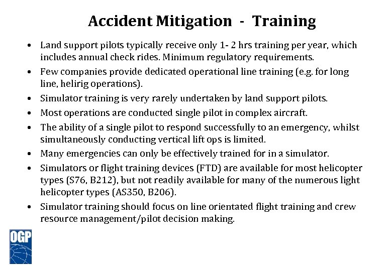 Accident Mitigation - Training • Land support pilots typically receive only 1 - 2