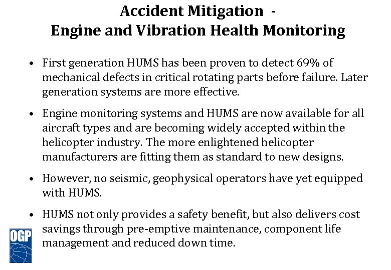 Accident Mitigation Engine and Vibration Health Monitoring • First generation HUMS has been proven
