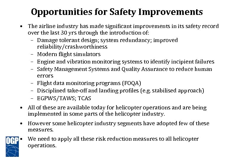 Opportunities for Safety Improvements • The airline industry has made significant improvements in its
