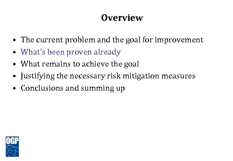 Overview • • • The current problem and the goal for improvement What's been
