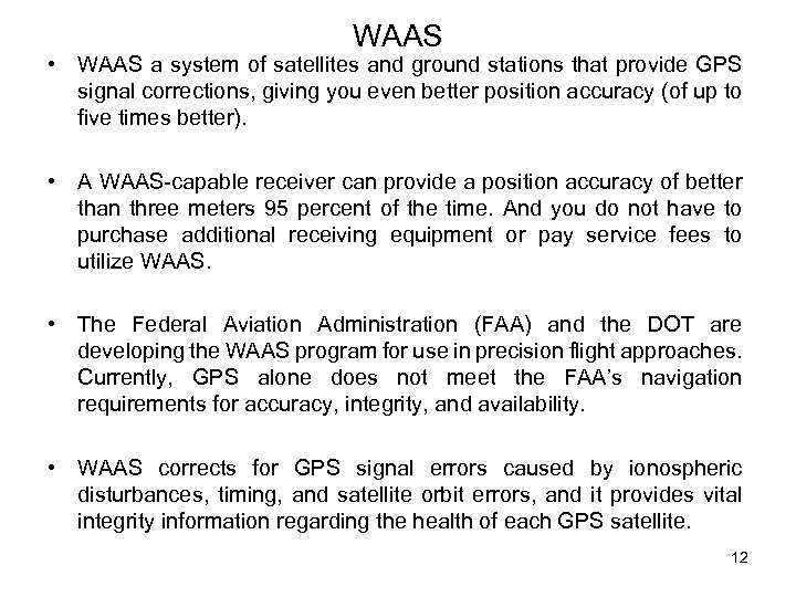 Differential GPS DGPS is a technique for reducing