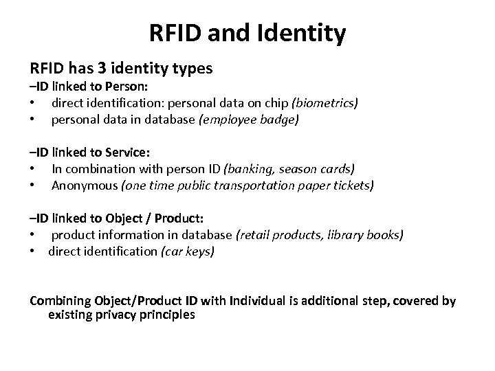 RFID and Identity RFID has 3 identity types –ID linked to Person: • direct