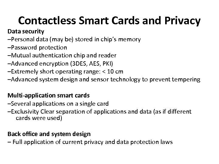 Contactless Smart Cards and Privacy Data security –Personal data (may be) stored in chip's