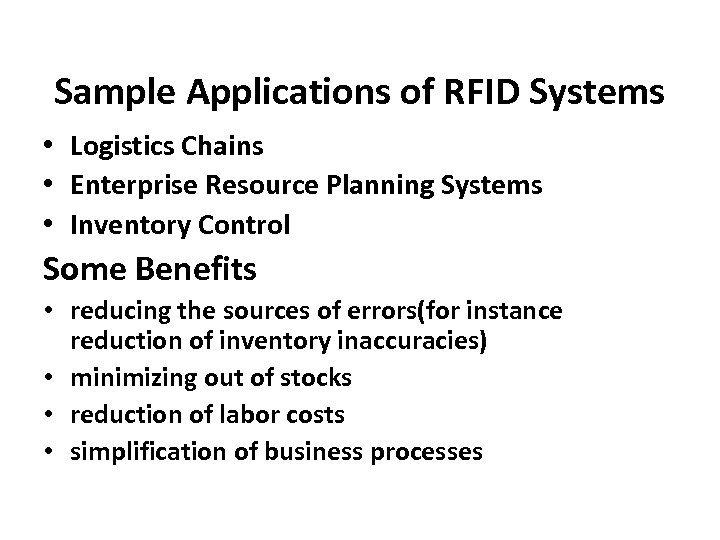 Sample Applications of RFID Systems • Logistics Chains • Enterprise Resource Planning Systems •