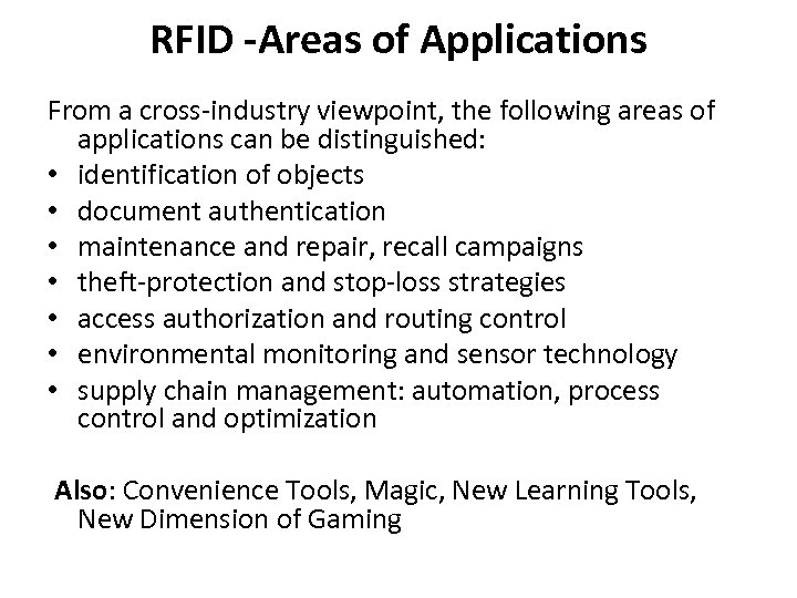 RFID -Areas of Applications From a cross-industry viewpoint, the following areas of applications can