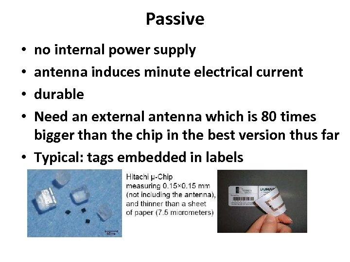Passive no internal power supply antenna induces minute electrical current durable Need an external