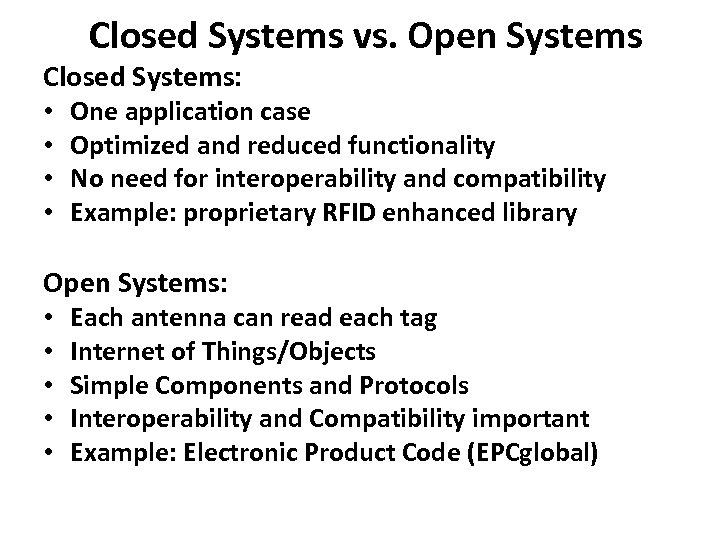 Closed Systems vs. Open Systems Closed Systems: • • One application case Optimized and